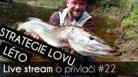 VIDEO: Přívlač Live #22 - Aktuální/letní strategie lovu, Q & A, TIPY & TRIKY