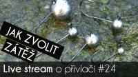 VIDEO: Přívlač Live #24 - Jak zvolit správnou váhu jigovky, čeburašky apod.