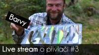VIDEO: Přívlač Live #3 Jak volit barvy nástrah, dotazy, rady, tipy a triky