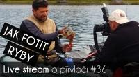 VIDEO: Přívlač Live #36 - Jak fotit ryby?!