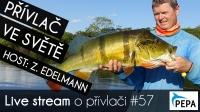 VIDEO: Přívlač Live #57 - Přívlač ve světě se Z. Edelmannem
