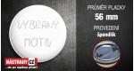 průměr 56 mm - placka se špendlíkem +10 Kč